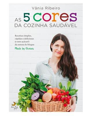 5. As 5 Cores da Cozinha Saudável – Vânia Ribeiro