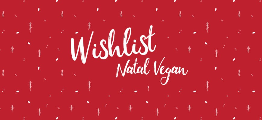 Wishlist Natal Vegan